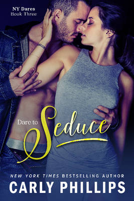 Dare to Seduce by Carly Phillips