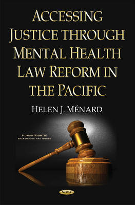Accessing Justice Through Mental Health Law Reform in the Pacific by Helen J. Menard