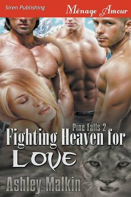 Fighting Heaven for Love [Pine Falls 2] (Siren Publishing Menage Amour) by Ashley Malkin