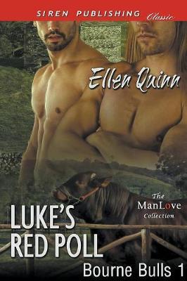 Luke's Red Poll [Bourne Bulls 1] (Siren Publishing Classic Manlove) by Ellen Quinn