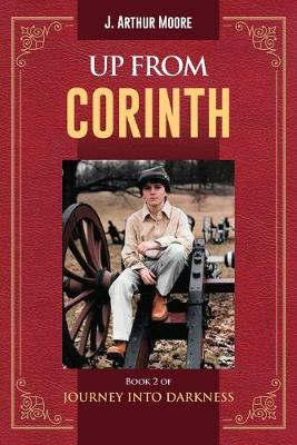 Up from Corinth Book 2 of Journey Into Darkness by J Arthur Moore
