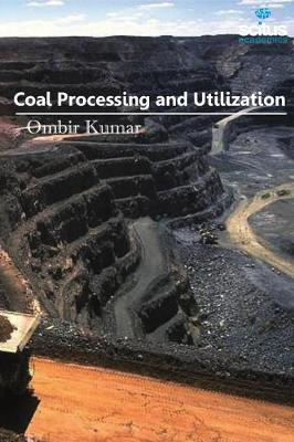 Coal Processing and Utilization by Ombir Kumar