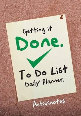 Getting It Done. to Do List Daily Planner by Activinotes