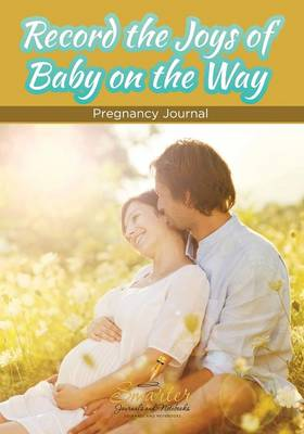 Record the Joys of Baby on the Way - Pregnancy Journal by Smarter Journals and Notebooks