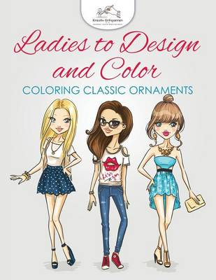 Ladies to Design and Color, Coloring Book by Kreativ Entspannen