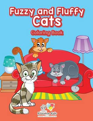 Fuzzy and Fluffy Cats Coloring Book by Kreative Kids