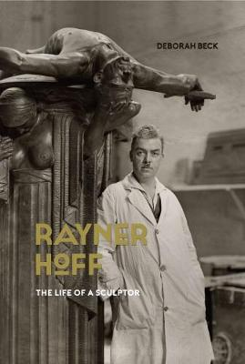 Rayner Hoff The life of a sculptor by Deborah Beck