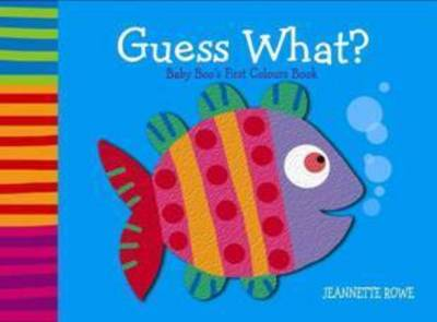 Guess What? by Jeanette Rowe