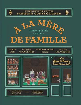 A La Mere De Famille Artisanal Recipes by Julian Merceron, Jean Cazals