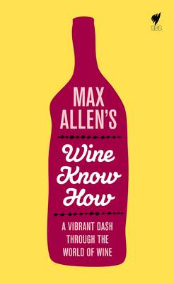Max Allen's Wine Know How by Max Allen