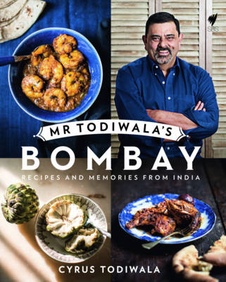 Mr Todiwala's Bombay: Recipes and Memories from India by Cyrus Todiwala
