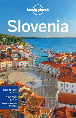 Lonely Planet Slovenia by Lonely Planet, Carolyn Bain, Steve Fallon