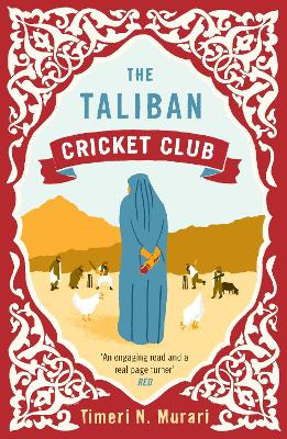 The Taliban Cricket Club by Timeri Murari