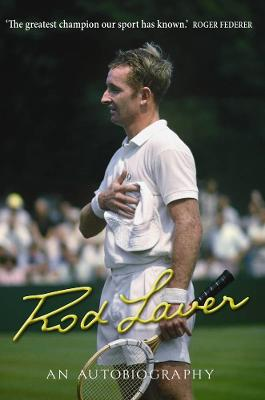 Rod Laver An Autobiography by Rod Laver