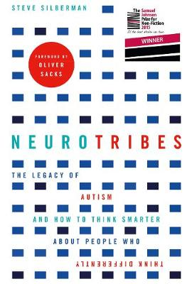 Neurotribes The Legacy of Autism and How to Think Smarter About People Who Think Differently by Steve Silberman