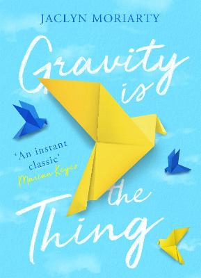 Cover for Gravity Is the Thing by Jaclyn Moriarty