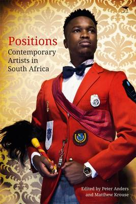 Positions Contemporary artists in South Africa by Peter Anders