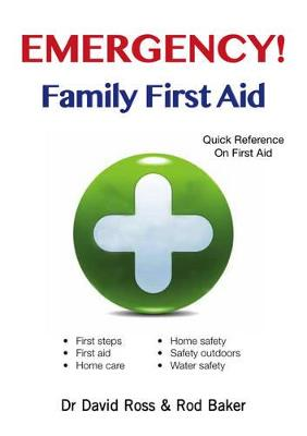 Emergency! Family First Aid by David Ross, Rod Baker