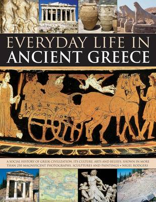 Everyday Life in Ancient Greece by Nigel Rodgers