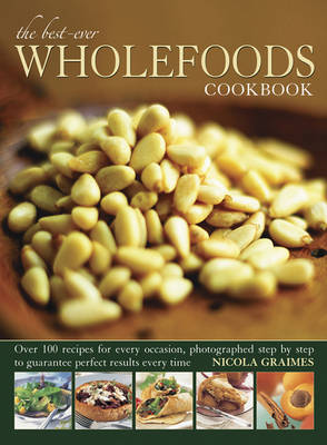 Best Ever Wholefoods Cookbook by Nicola Graimes