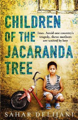 Children of the Jacaranda Tree by Sahar Delijani