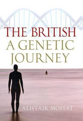 The British A Genetic Journey by Alistair Moffat
