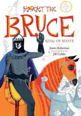Robert the Bruce King of Scots by James Robertson
