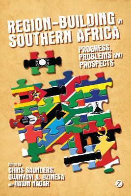 Region-Building in Southern Africa Progress, Problems and Prospects by Chris Saunders