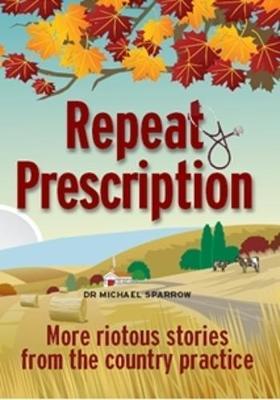 Repeat Prescription by Michael Sparrow