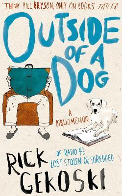 Outside of a Dog A Bibliomemoir by Rick Gekoski