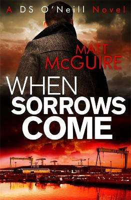 When Sorrows Come by Matt McGuire