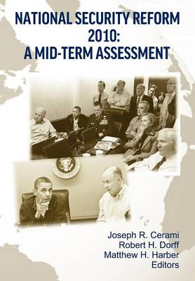 National Security Reform 2010 A Midterm Assessment by Strategic Studies Institute