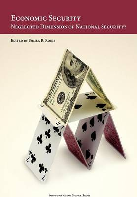 Economic Security Neglected Dimension of National Security by Natioanl Defense University Press