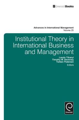 Institutional Theory in International Business by Laszlo Tihanyi