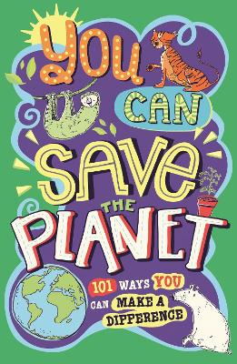Book Cover for You Can Save The Planet 101 Ways You Can Make a Difference by J. A. Wines & Clive Gifford