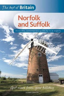 The Best of Britain: Norfolk and Suffolk by Susan Griffith