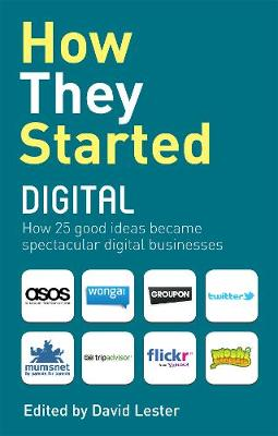 How They Started Digital by David Lester, Carol Tice