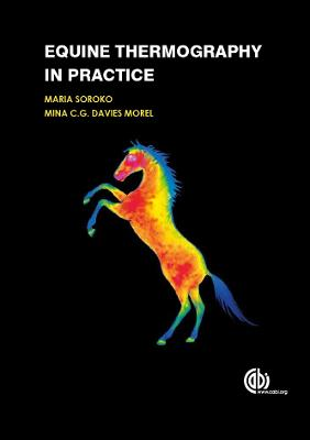 Equine Thermography in Practic by Maria Soroko, Mina C. G. Davies Morel