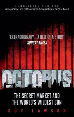 Octopus The Secret Market, and the World's Wildest Con by Guy Lawson