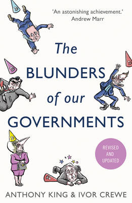 The Blunders of Our Governments by Anthony King, Ivor Crewe