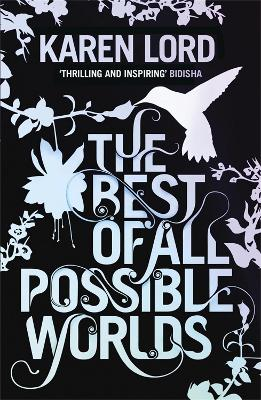 The Best of All Possible Worlds by Karen Lord