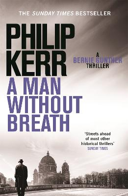 A Man Without Breath A Bernie Gunther Novel by Philip Kerr