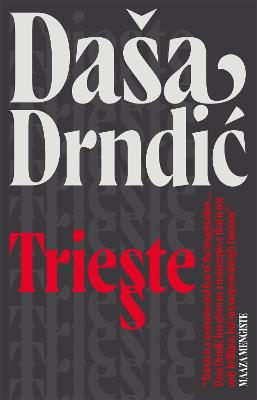 Trieste by Dasa Drndic