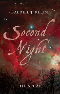 Second Night The Spear by Gabriel J. Klein