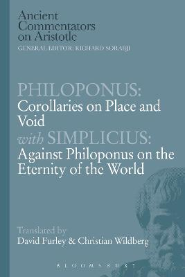 Philoponus: Corollaries on Place and Void with Simplicius: Against Philoponus on the Eternity of the World by Philoponus
