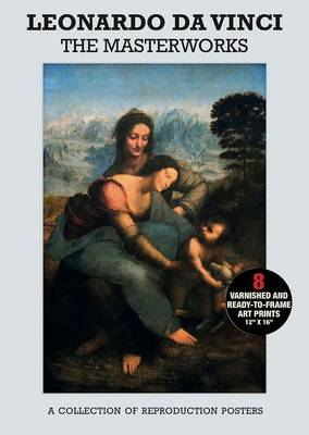 Poster Pack: Leonardo Da Vinci: the Masterworks : A Collection of Reproduction Posters by Carlton Books