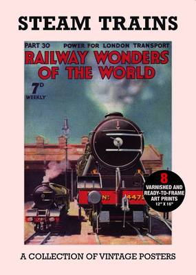 Poster Pack: Steam Trains A Collection of Vintage Posters by Carlton Books UK