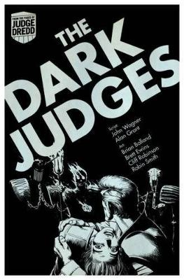 Judge Dredd: the Dark Judges by John Wagner, Alan Grant