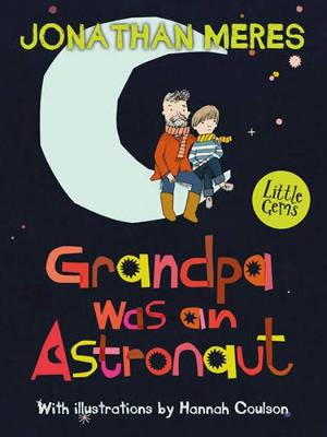 Cover for Grandpa Was an Astronaut by Jonathan Meres