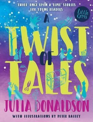 A Twist of Tales by Julia Donaldson